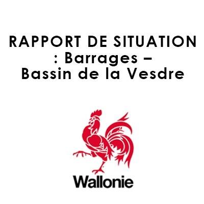 RAPPORT DE SITUATION : Barrages – Bassin de la Vesdre
